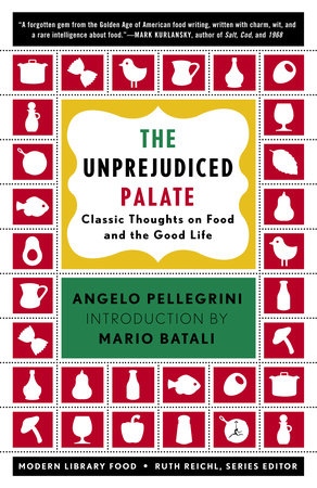 The Unprejudiced Palate by Angelo M. Pellegrini