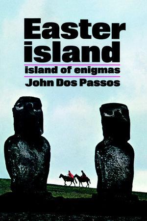 Easter Island by John Dos Passos