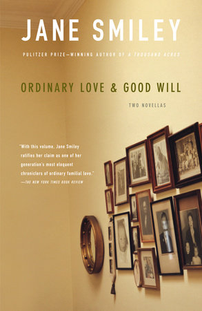 Ordinary Love And Good Will by Jane Smiley