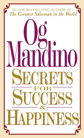 Secrets for Success and Happiness by Og Mandino