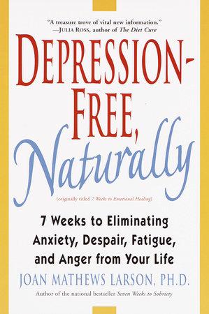 Depression-Free, Naturally by Joan Mathews Larson, PhD