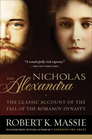 Nicholas and Alexandra by Robert K. Massie