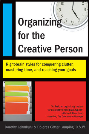 Organizing for the Creative Person by Dorothy Lehmkuhl