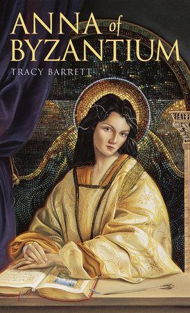 Anna of Byzantium by Tracy Barrett