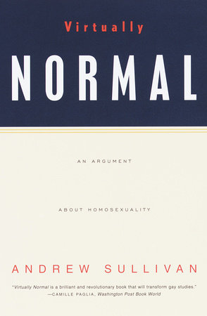 Virtually Normal by Andrew Sullivan