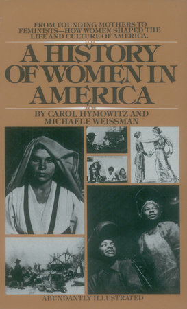 A History of Women in America by Carol Hymowitz and Michaele Weissman