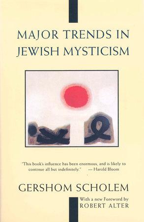 Major Trends in Jewish Mysticism by Gershom Scholem