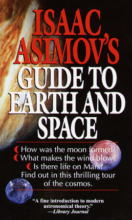Isaac Asimov's Guide to Earth and Space by Isaac Asimov