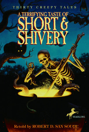A Terrifying Taste of Short & Shivery by Robert D. San Souci