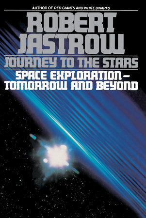 Journey to the Stars by Robert Jastrow