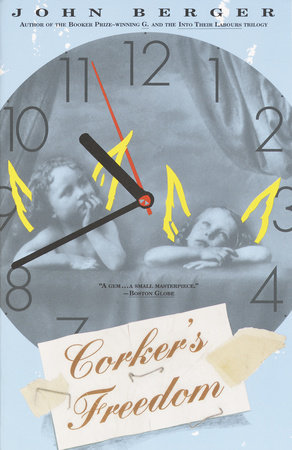 CORKER'S FREEDOM by John Berger