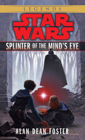 Splinter of the Mind's Eye: Star Wars Legends by Alan Dean Foster