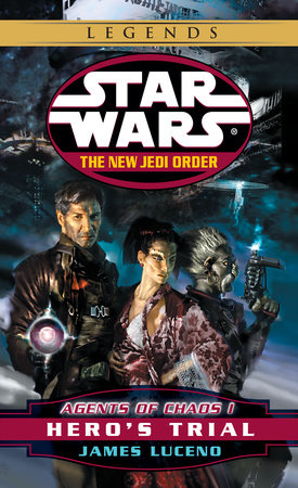 Hero's Trial: Star Wars Legends (The New Jedi Order: Agents of Chaos, Book I) by James Luceno