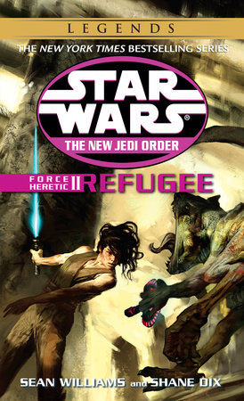 Refugee: Star Wars Legends (The New Jedi Order: Force Heretic, Book II) by Sean Williams and Shane Dix