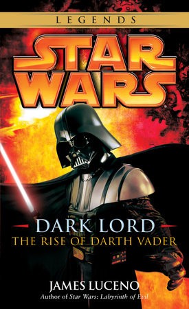 Dark Lord: Star Wars Legends by James Luceno