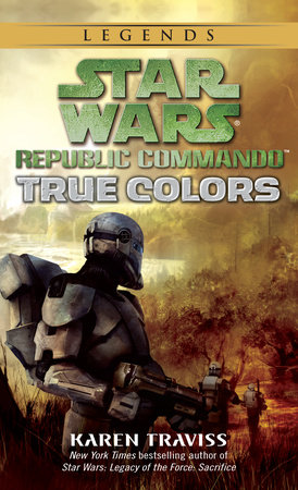 True Colors: Star Wars Legends (Republic Commando) by Karen Traviss