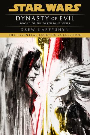 Dynasty of Evil: Star Wars (Darth Bane) by Drew Karpyshyn