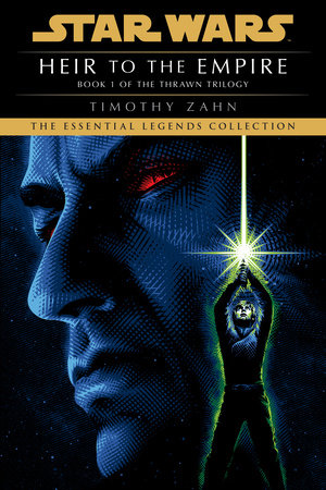 Heir to the Empire: Star Wars Legends (The Thrawn Trilogy) by Timothy Zahn