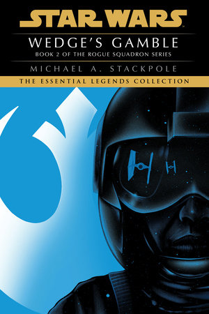 Star Wars: X-Wing: Wedge's Gamble by Michael A. Stackpole