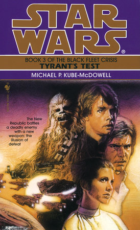 Star Wars: The Black Fleet Crisis: Tyrant's Test by Michael P. Kube-Mcdowell