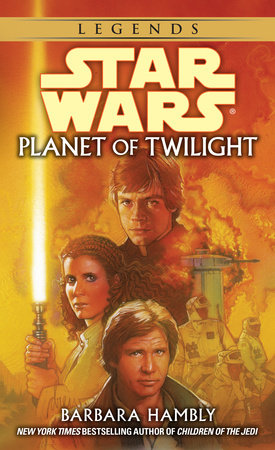 Planet of Twilight: Star Wars Legends by Barbara Hambly