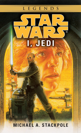 i jedi star wars legends by michael a stackpole penguinrandomhouse com