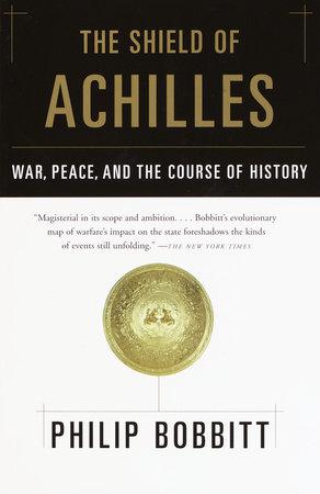 The Shield of Achilles by Philip Bobbitt