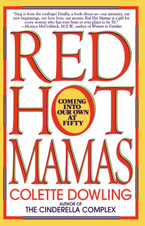 RED HOT MAMAS by Colette Dowling