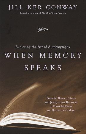 When Memory Speaks by Jill Ker Conway