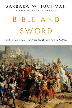 BIBLE AND SWORD by Barbara W. Tuchman