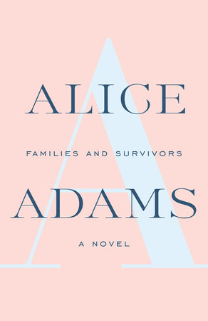 Families and Survivors by Alice Adams