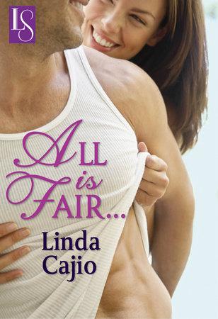 All Is Fair... by Linda Cajio