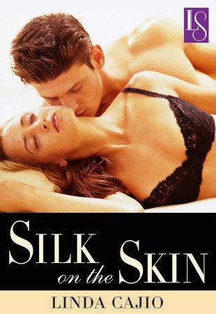 Silk on the Skin by Linda Cajio