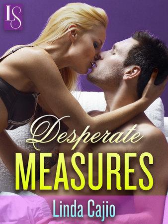 Desperate Measures by Linda Cajio