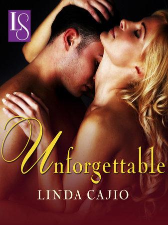 Unforgettable by Linda Cajio