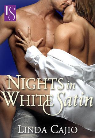 Nights in White Satin by Linda Cajio