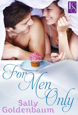 For Men Only by Sally Goldenbaum