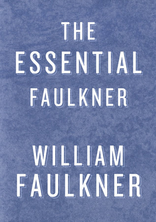 The cover of the book The Essential Faulkner