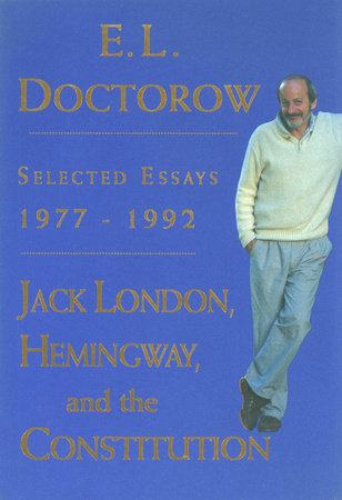 Jack London, Hemingway, and the Constitution: by E.L. Doctorow
