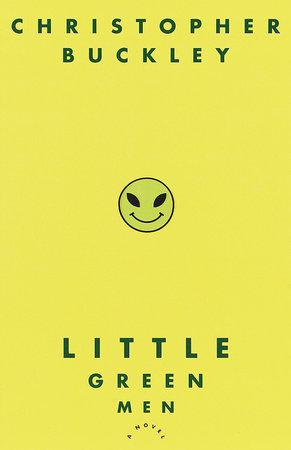 Little Green Men by Christopher Buckley