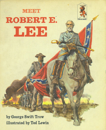 Meet Robert E Lee by George W.S. Trow
