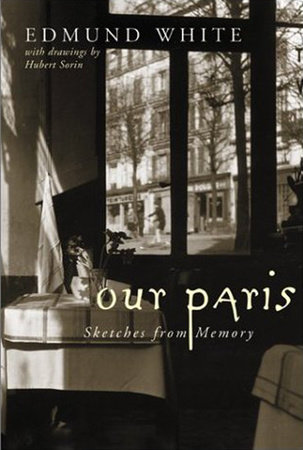 Our Paris by Edmund White