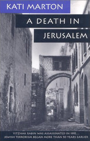 A Death in Jerusalem by Kati Marton