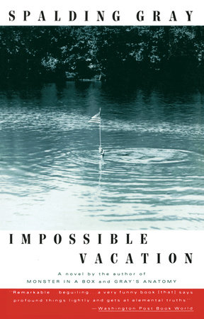 Impossible Vacation by Spalding Gray