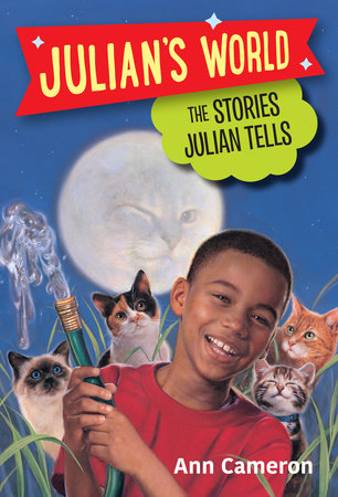 The Stories Julian Tells by Ann Cameron