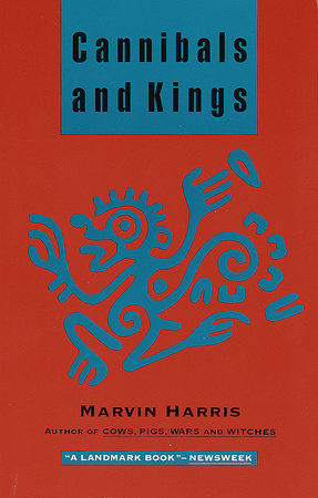 Cannibals and Kings by Marvin Harris