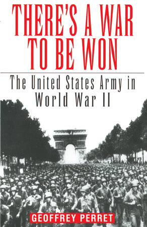 There's a War to Be Won by Geoffrey Perret