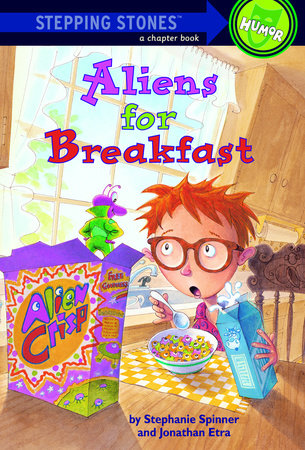 Aliens for Breakfast by Stephanie Spinner and Jonathan Etra