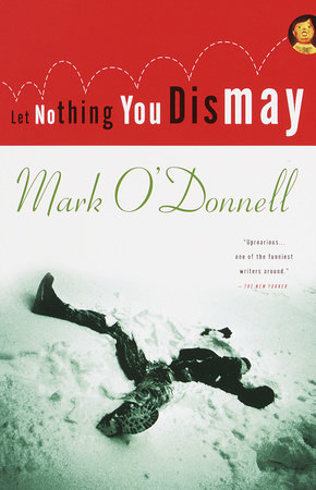 Let Nothing You Dismay By Mark Odonnell Penguinrandomhouse Books