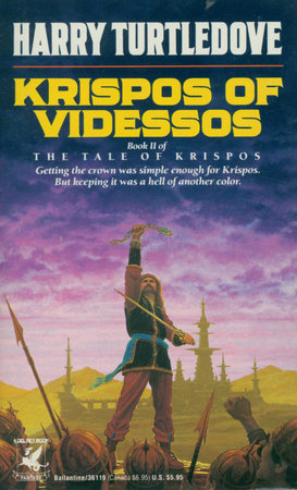 Krispos of Videssos (The Tale of Krispos, Book Two) by Harry Turtledove